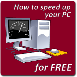 Tips & Tricks to Speed up Your PC