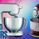 Top 10 Best Stand Mixers Reviews-Buyer Guide 2018