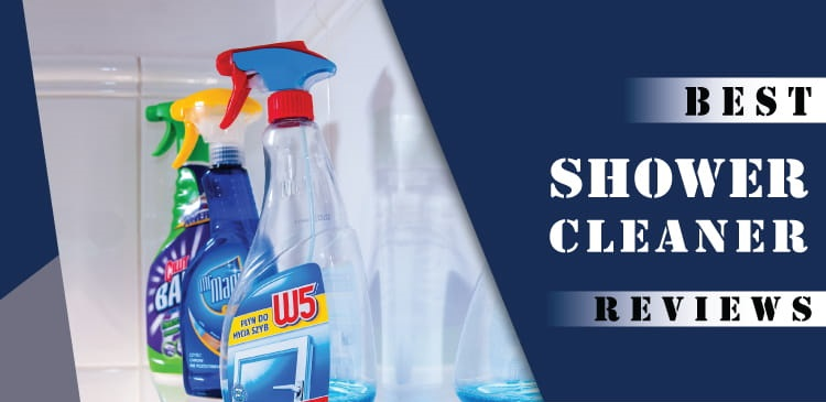 Top 5 Best Shower Cleaners Reviews