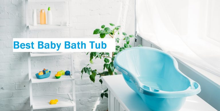 5 Best Baby Bath Tub Review-Buyer Guide  2021